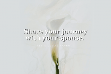 Share your journey with your spouse.