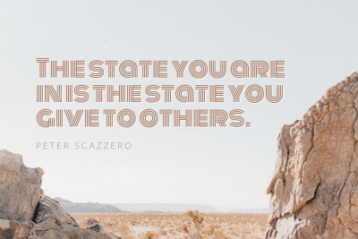 """""""The state you are in is the state you give to others."""" Peter Scazerro"""