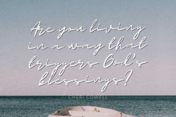 Are you living in a way that triggers God's blessings?