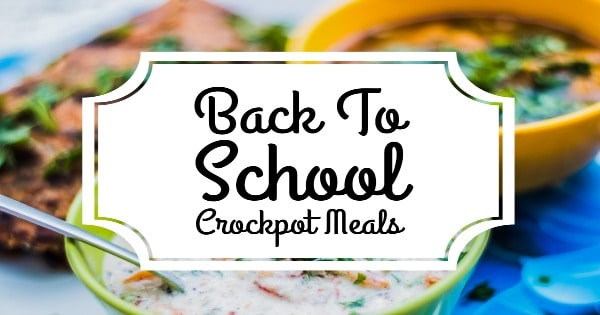 Back To School Crockpot Meals