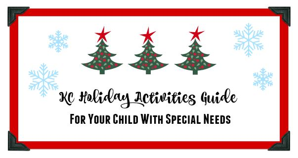 KC Holiday Activities Guide for Your Child with Special Needs