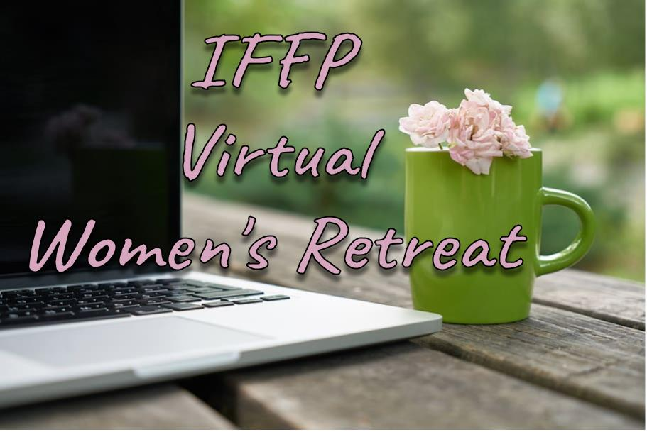 IFFP Virtual Women's Retreat