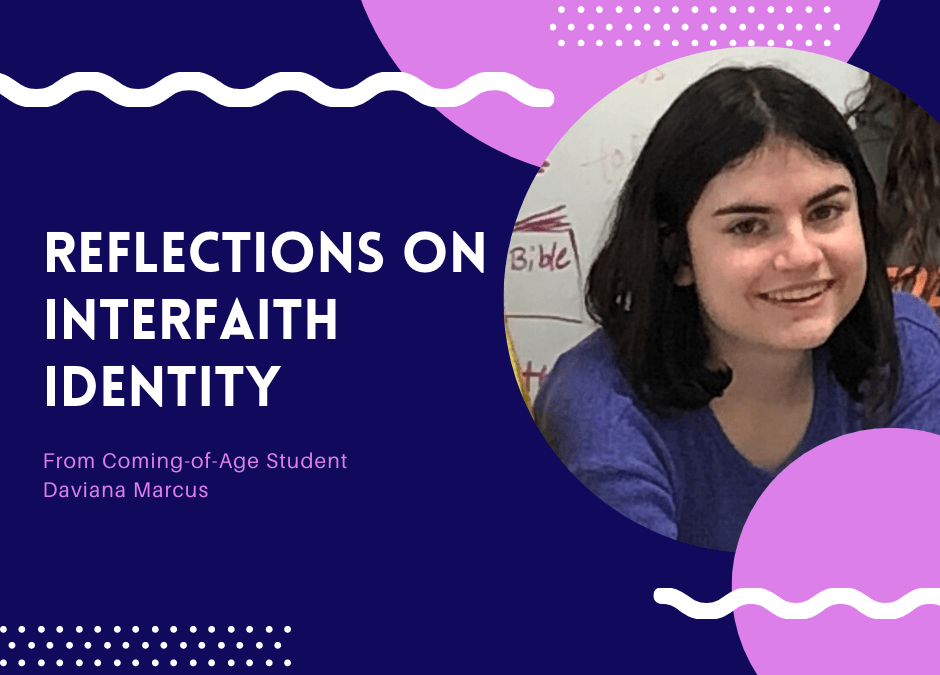 Reflections on Interfaith Identity from a Coming of Age Student