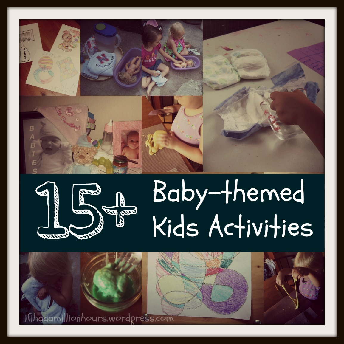 Babies Weekly Theme 1 If I Had A Million Hours