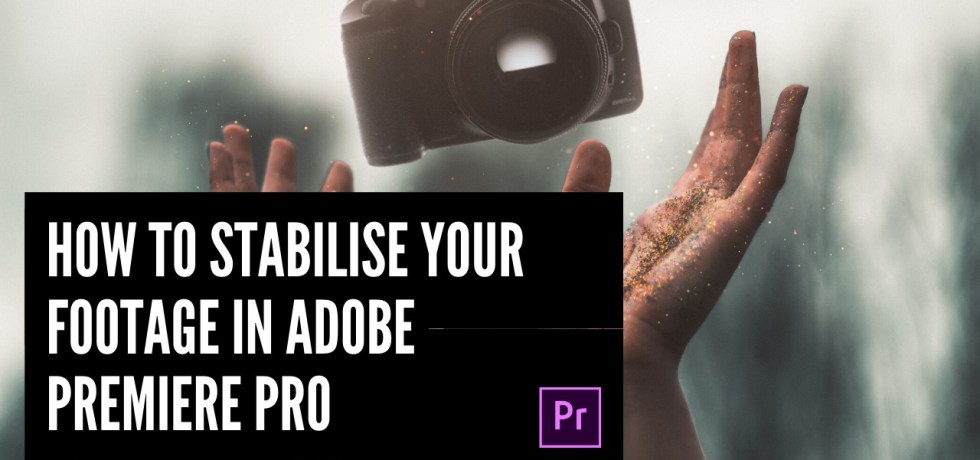 How to stabilise your footage in Adobe Premiere Pro
