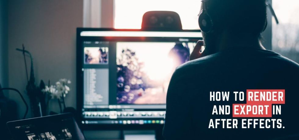 How to render and export in After Effects