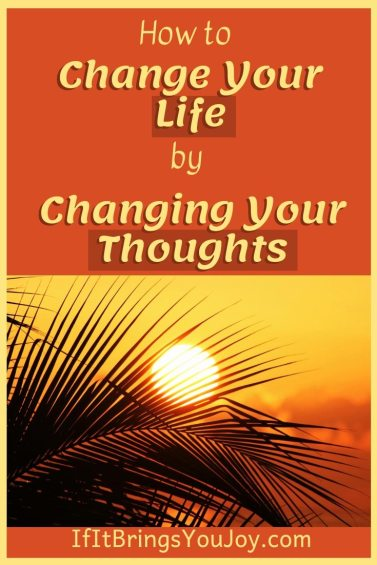 How to change your life by changing your thoughts