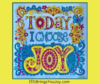 Today I choose joy.