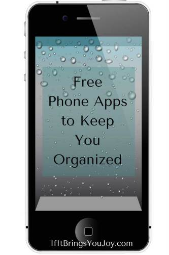 Free phone apps to keep you organized.