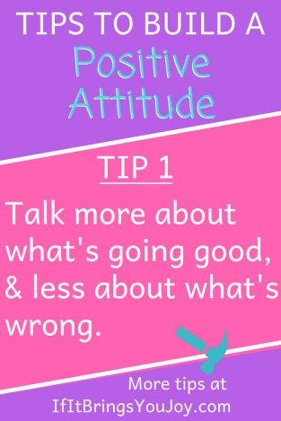 Tips to build a positive attitude. Get inspired with 7 more tips to get started today. #positive #attitude