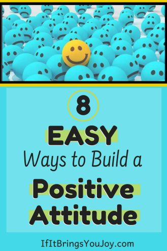 Get started today with 8 easy ways to build a more positive attitude. Ultimately you'll be happier and can have a positive impact on others in your life. #positive #attitude #happiness #encouragement