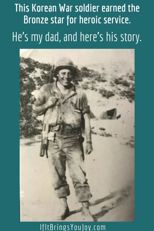 During the battle on Jane Russell Hill during the Korean War, my dad was wounded. Here's his story of what happened, and how he heroically saved a life.