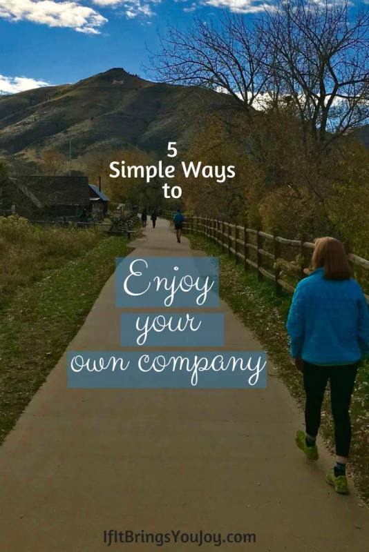 How To Enjoy Your Own Company Ifitbringsyoujoy