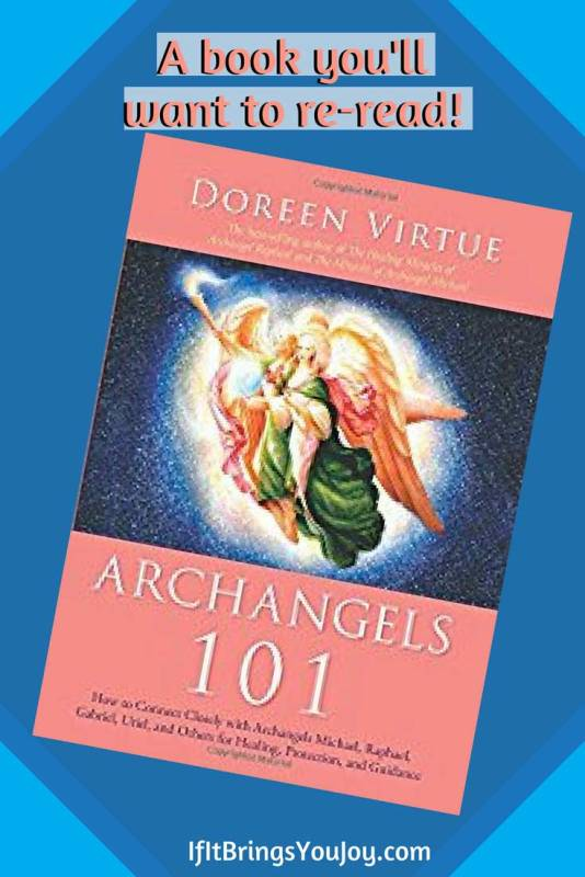 Archangels 101 is a book that you'll want to keep and re-read. Learn about 15 archangels including their names, specialties, and when you should call upon them for help in your life. #Angels #BookReview #Archangels