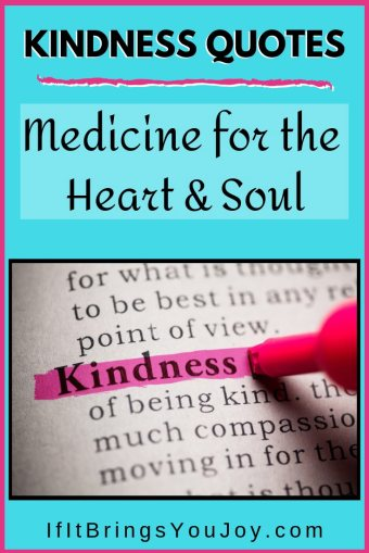 Kindness Quotes: Medicine for the heart and soul.