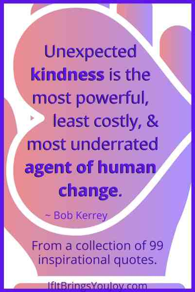 Quote about human kindness being an underrated agent of human change