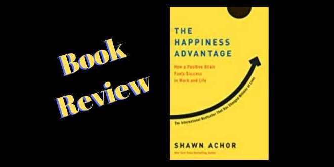The Happiness Advantage (Book Review)