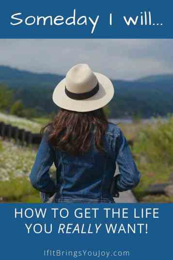 How to get the life you really want.