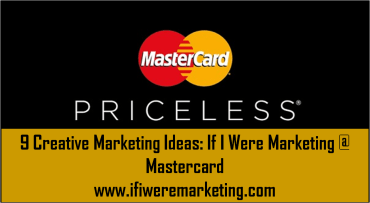 9 Creative Marketing Ideas If I Were Marketing at Mastercard-www.ifiweremarketing.com