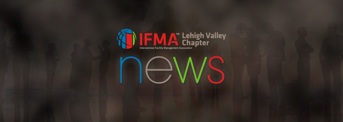 IFMA Lehigh Valley News