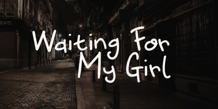 Waiting For My Girl Font