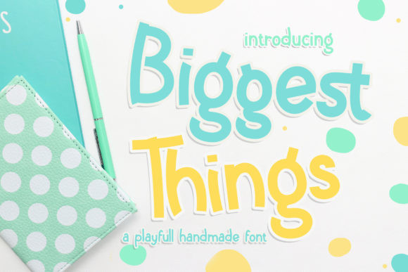 Biggest Things Font