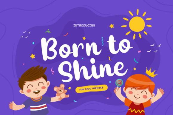 Born to Shine Font