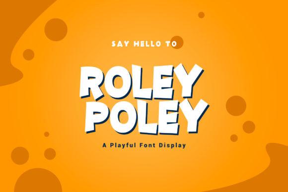 Roley Poley Font
