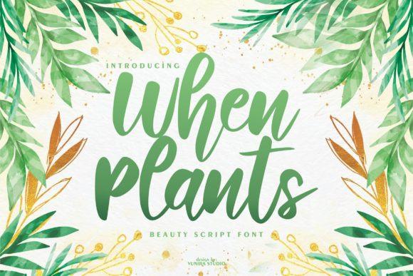 When Plants Font