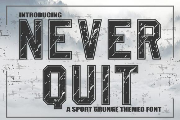 Never Quit Font