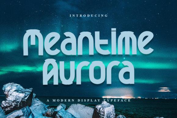 Meantime Aurora Font
