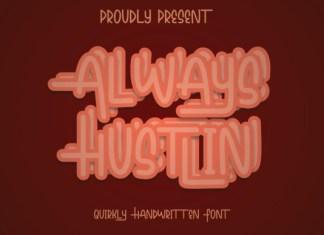 Always Hustlin Font