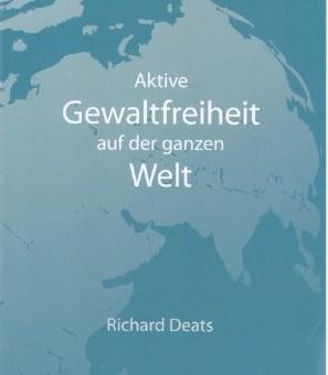 Neu in deutsch: Richard Deats - Aktive Gewaltfreiheit auf der ganzen Welt
