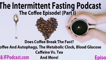 The Intermittent Fasting Podcast Episode 103