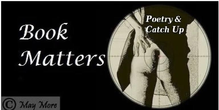 Book Matters ~ Poetry and Catch Up
