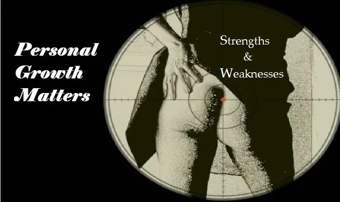 Personal Growth Matters meme ~ Strengths & Weaknesses