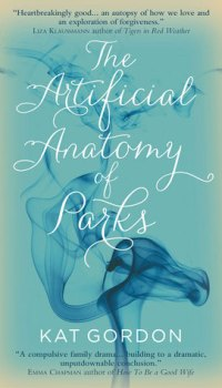 The Artificial Anatomy Of Parks by Kat Gordon