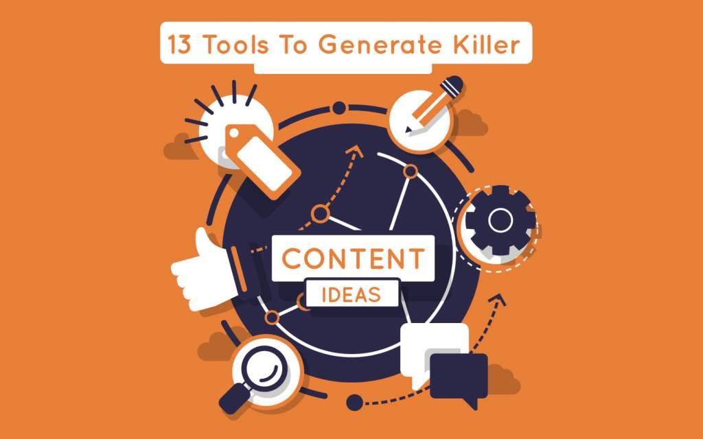 13-Tools-To-Generate-Killer-Content-Ideas