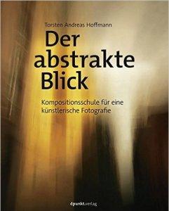 Der abstrakte Blick von Torsten Andreas Hoffmann