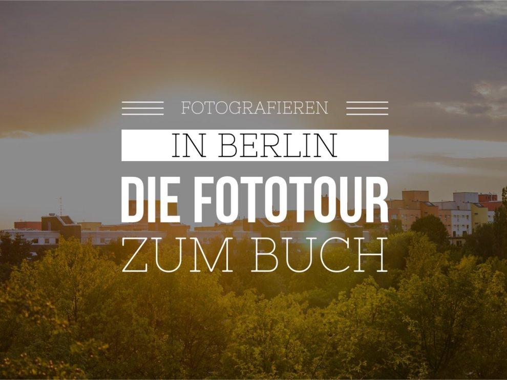 """Geh auf Fototour durch Berlin mit Lars, dem Autor des Buches """"Fotografieren in Berlin""""."""