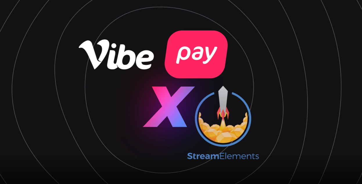 Instant payments and 100% of tips for millions of streamers: VibePay partners with StreamElements - iGaming Radio