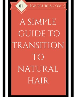 Transitioning To Natural Hair- All You Need To Know