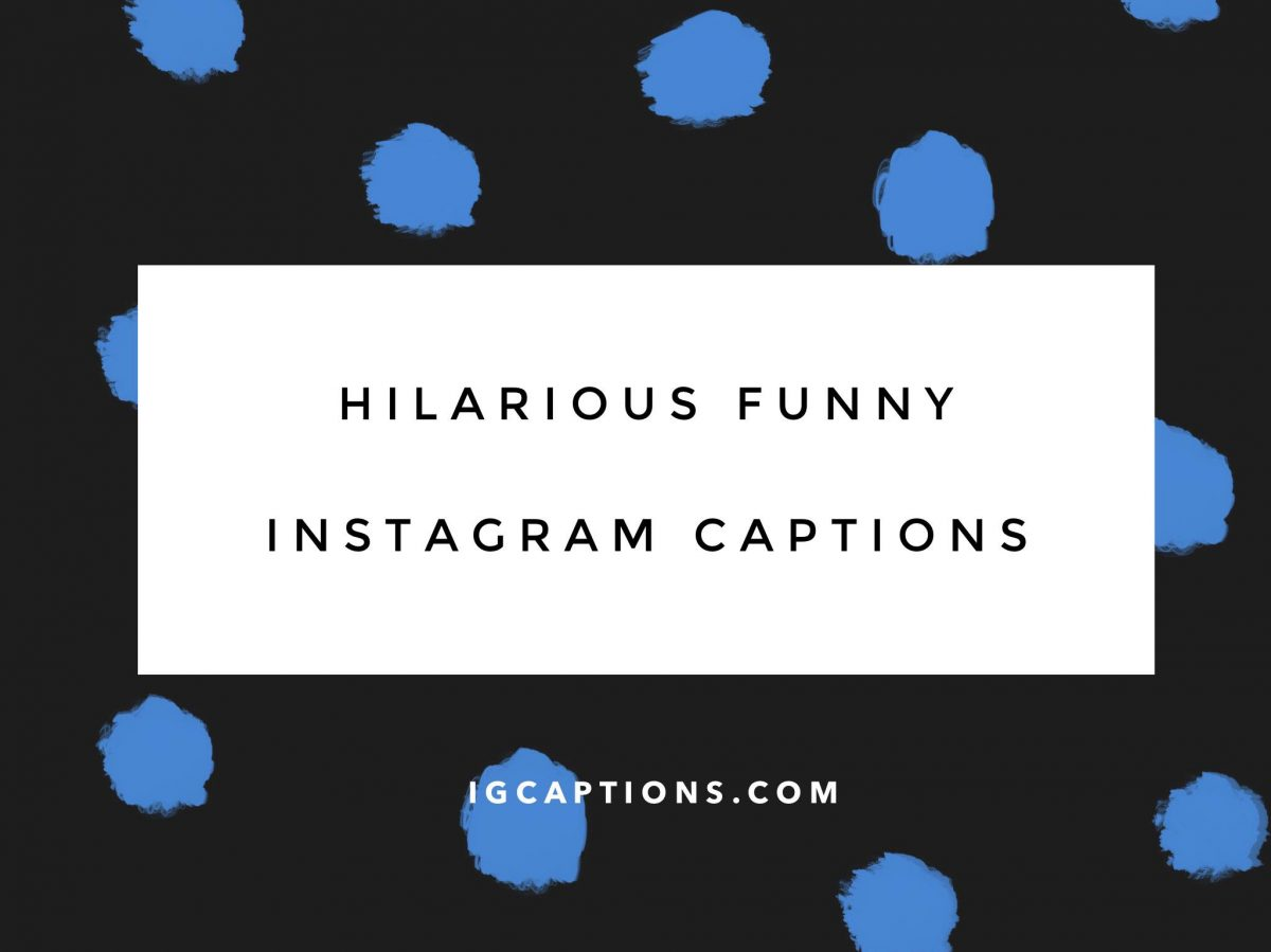The Best 30 Hilarious Funny Instagram Captions for friends