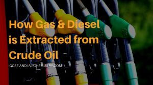 IGCSE Chemistry: How Gas & Diesel Extracted from Crude Oil