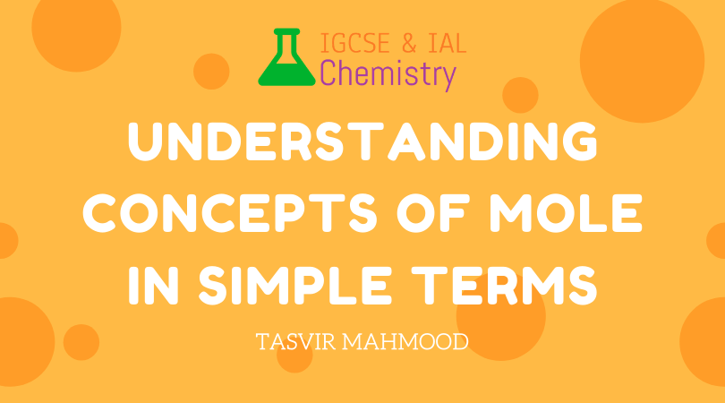 IAL Chemistry concepts of moles in simple terms