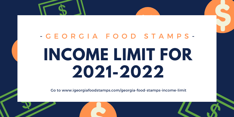 Georgia Food Stamps Income Limit 2021-2022