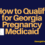 """Georgia Pregnancy Medicaid Eligibility and Income Limit """