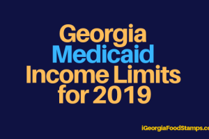"""Georgia Medicaid Income Limits – 2019"""