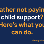 """How to find a deadbeat dad in Georgia for child support"""