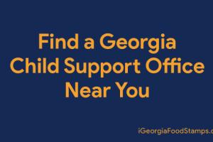 """""""Find a Georgia Child Support Office Near You"""""""